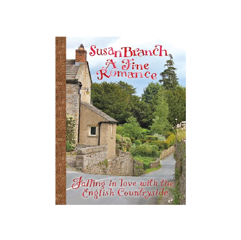 A Fine Romance: Falling In Love With The English Countryside.