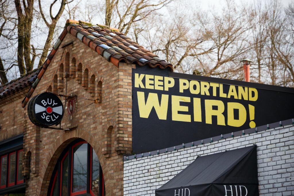 """A """"Keep Portland Weird"""" sign."""