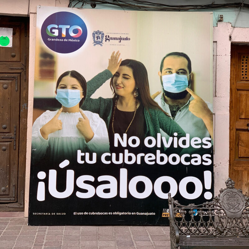 A sign encouraging mask wearing in Guanajuato, Mexico.