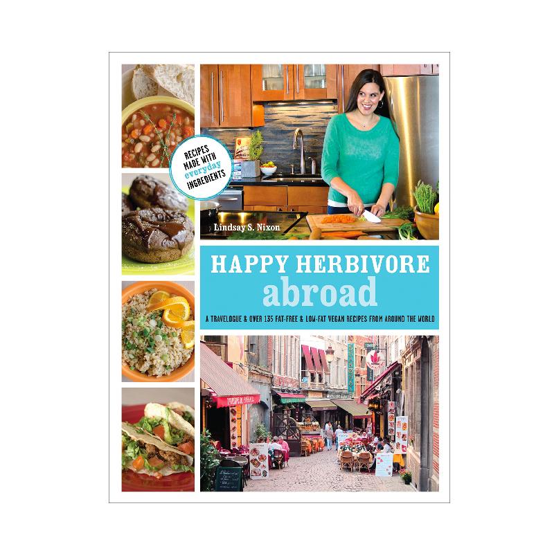 Happy Herbivore Abroad by Lindsay S. Nixon.