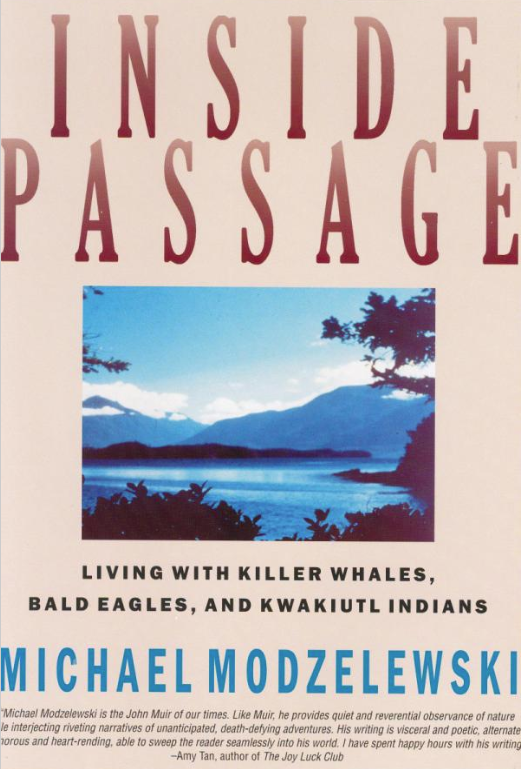 Inside Passage: Living With Killer Whales, Bald Eagles, And Kwakiutl Indians.