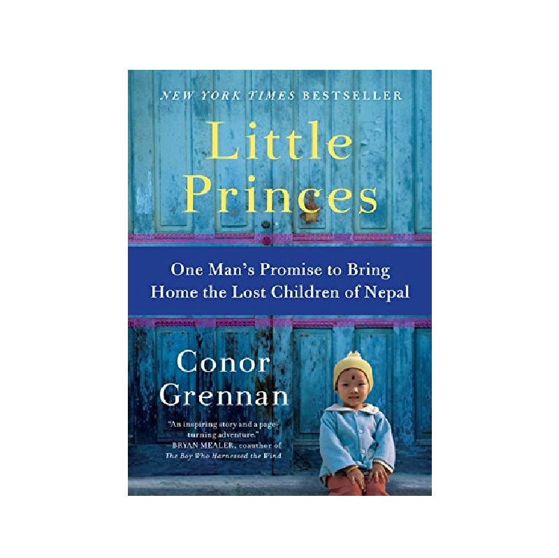 Little Princes: One Man's Promise To Bring Home The Lost Children of Nepal.
