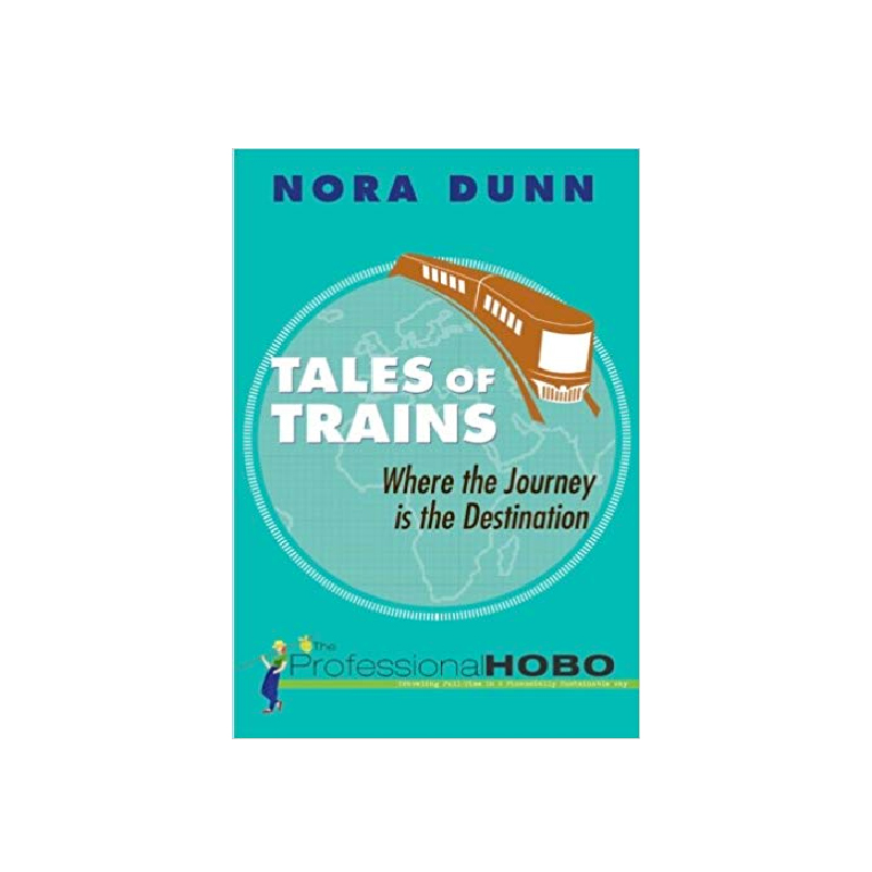 """Tales Of Trains"" by Nora Dunn."