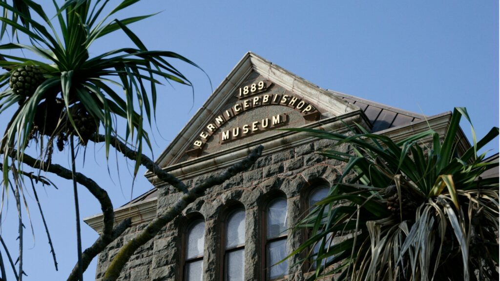 The Bernice Pauahi Bishop Museum.