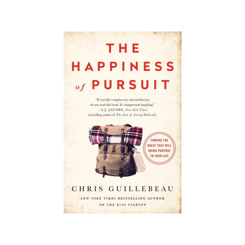 """The Happiness Of Pursuit"" by Chris Guillebeau."