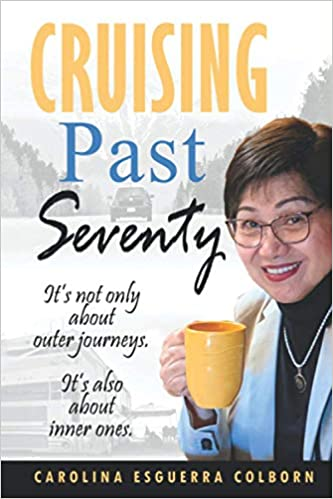 Cruising Past Seventy: It's Not Only About Outer Journeys. It's Also About Inner Ones.