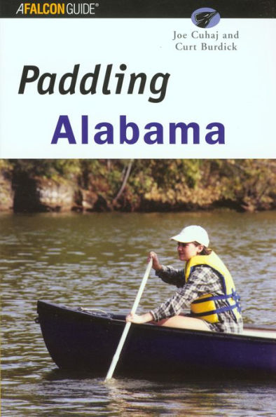 Paddling Alabama By Joe Cuhaj And Curt Burdick